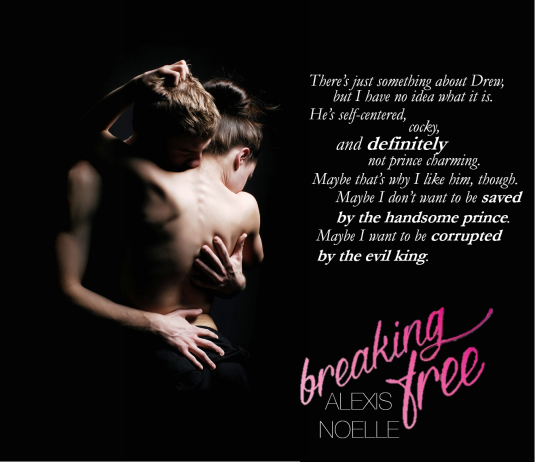 Breaking Free by Alexis Noelle Releasing Friday 6/20